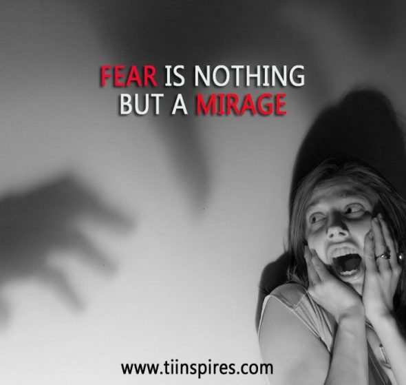 FEAR; NOTHING BUT A MIRAGE